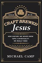 Craft Brewed Jesus, Michael Camp