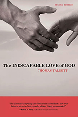 The Inescapable Love of God, by Thomas Talbott